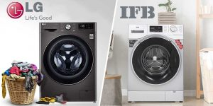 LG Vs IFB Washing Machine: Which One Is Better?